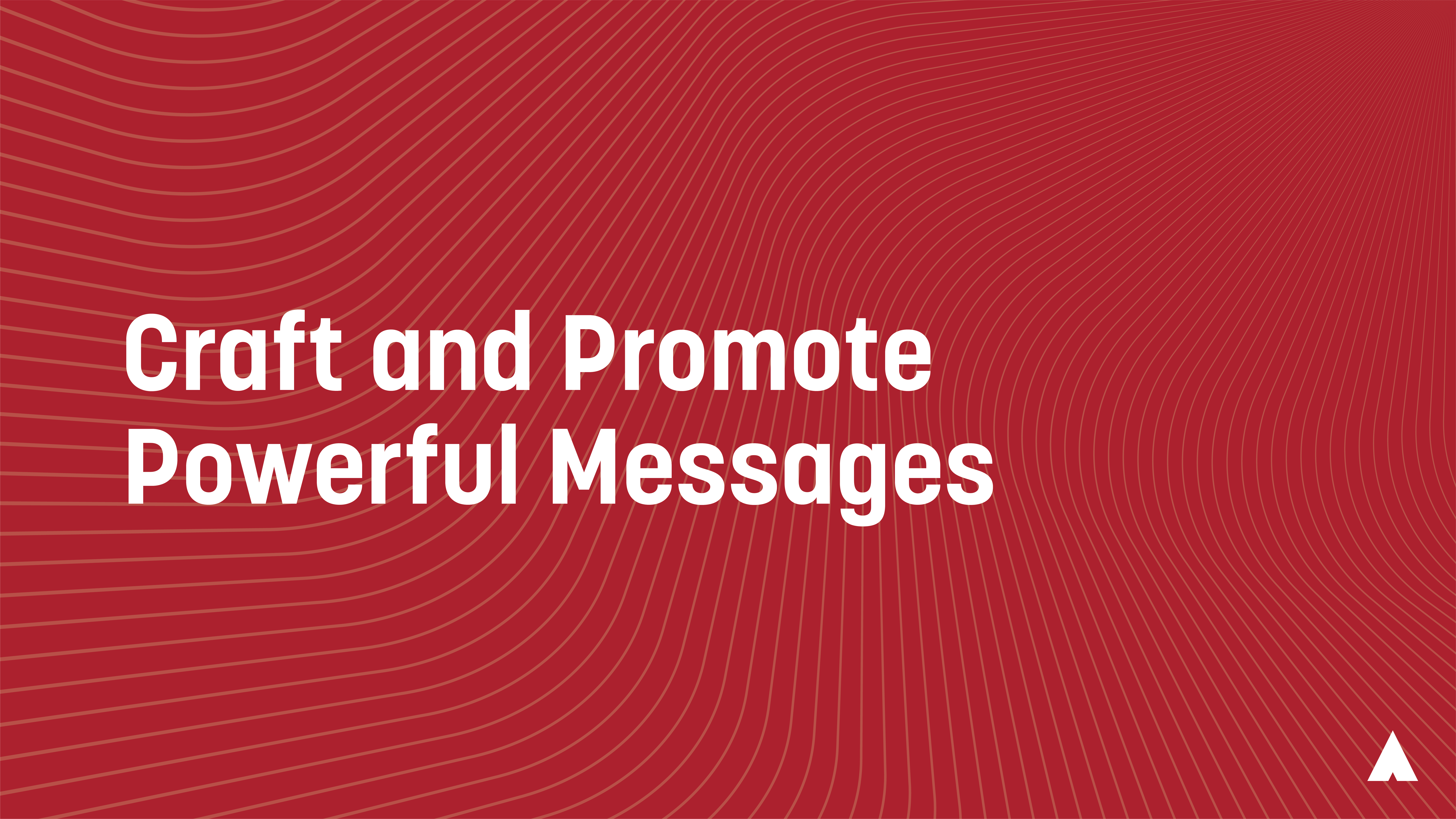 Craft and Promote Powerful Messages