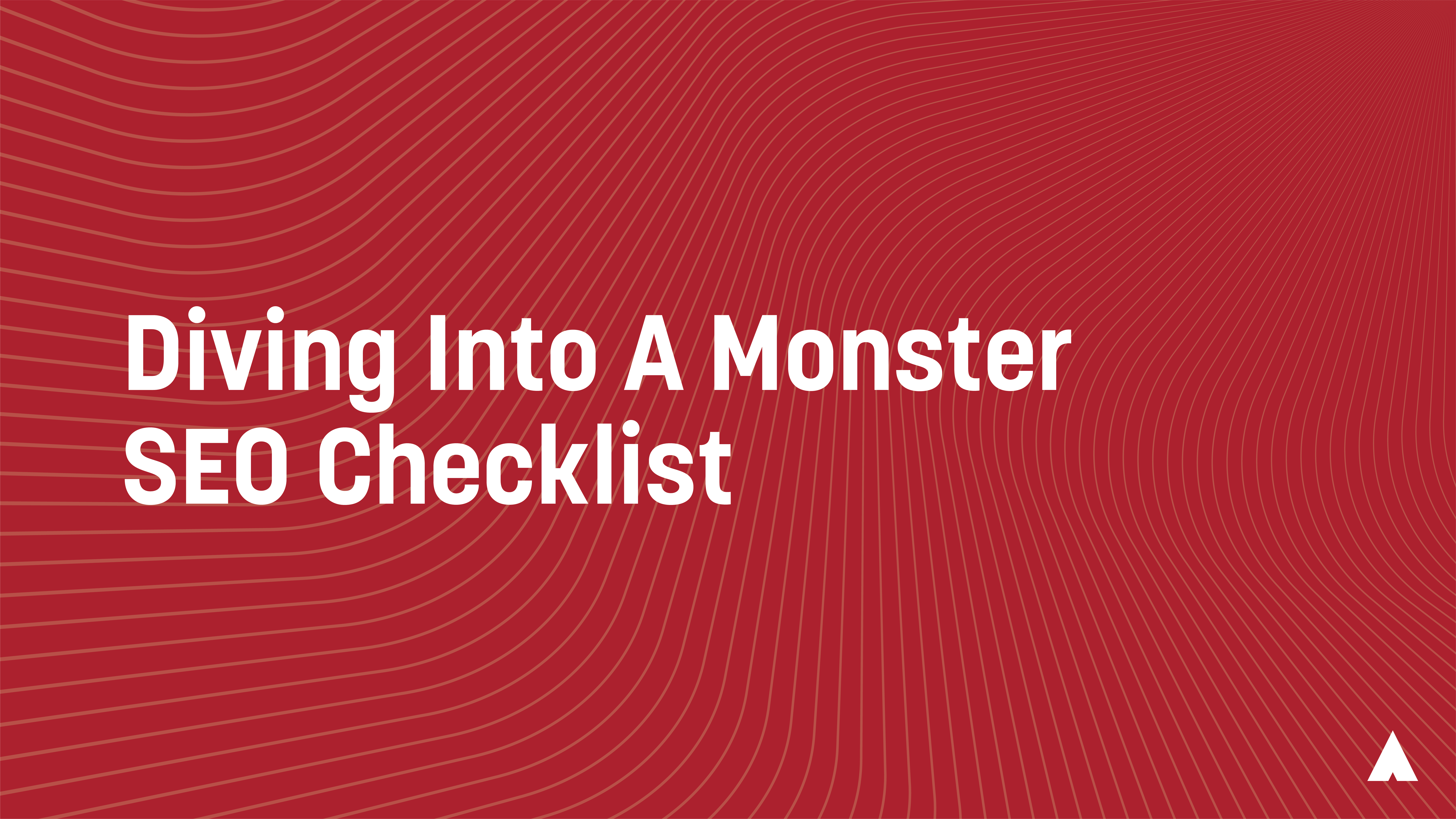 Diving Into A Monster SEO Checklist