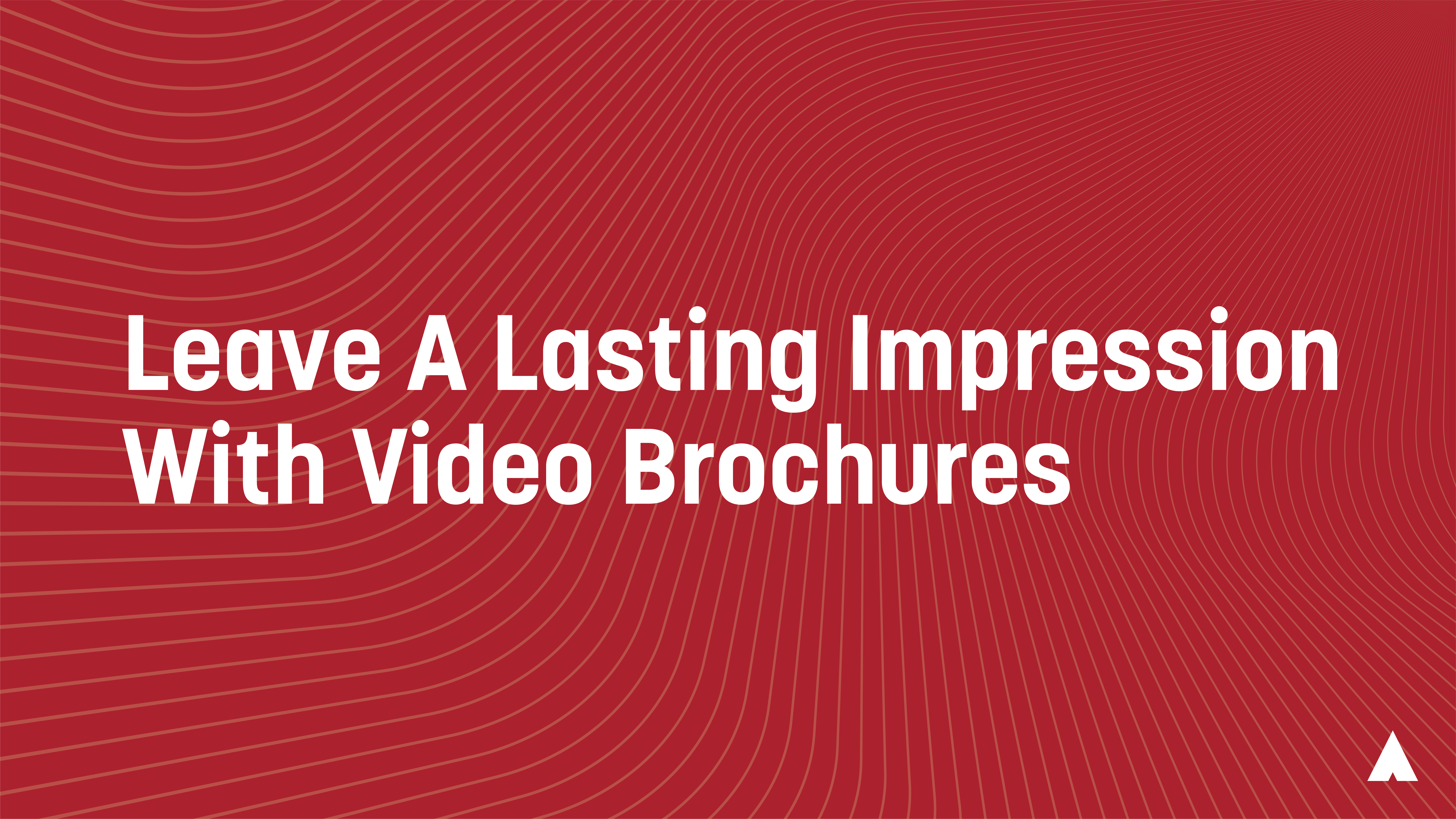 Leave A Lasting Impression With Video Brochures