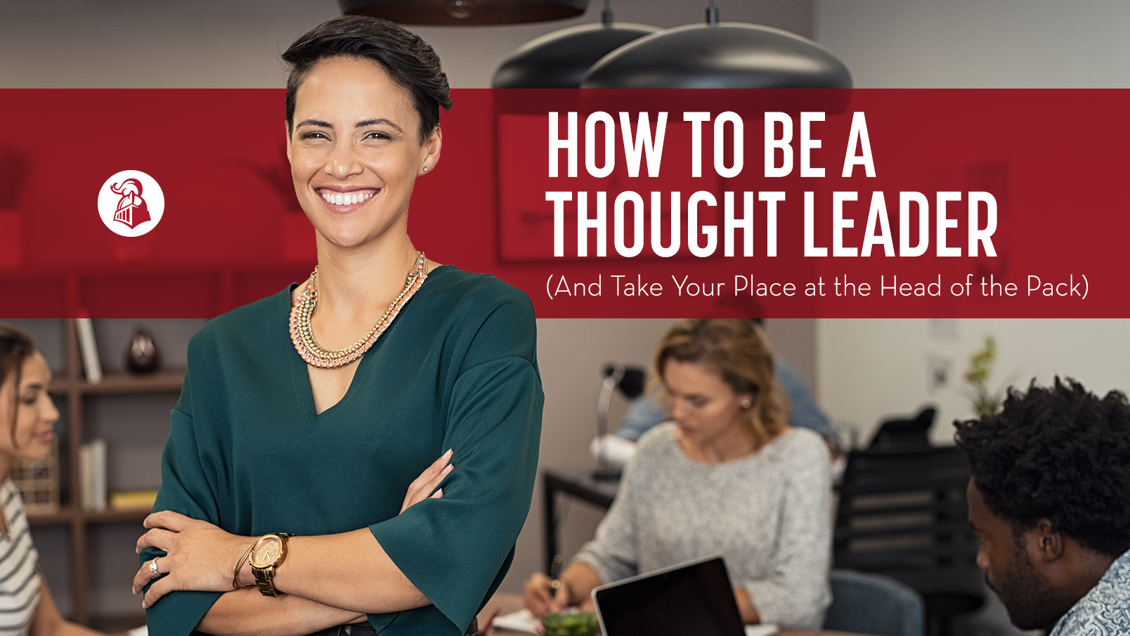 How to Be a Thought Leader (And Take Your Place at the Head of the Pack)