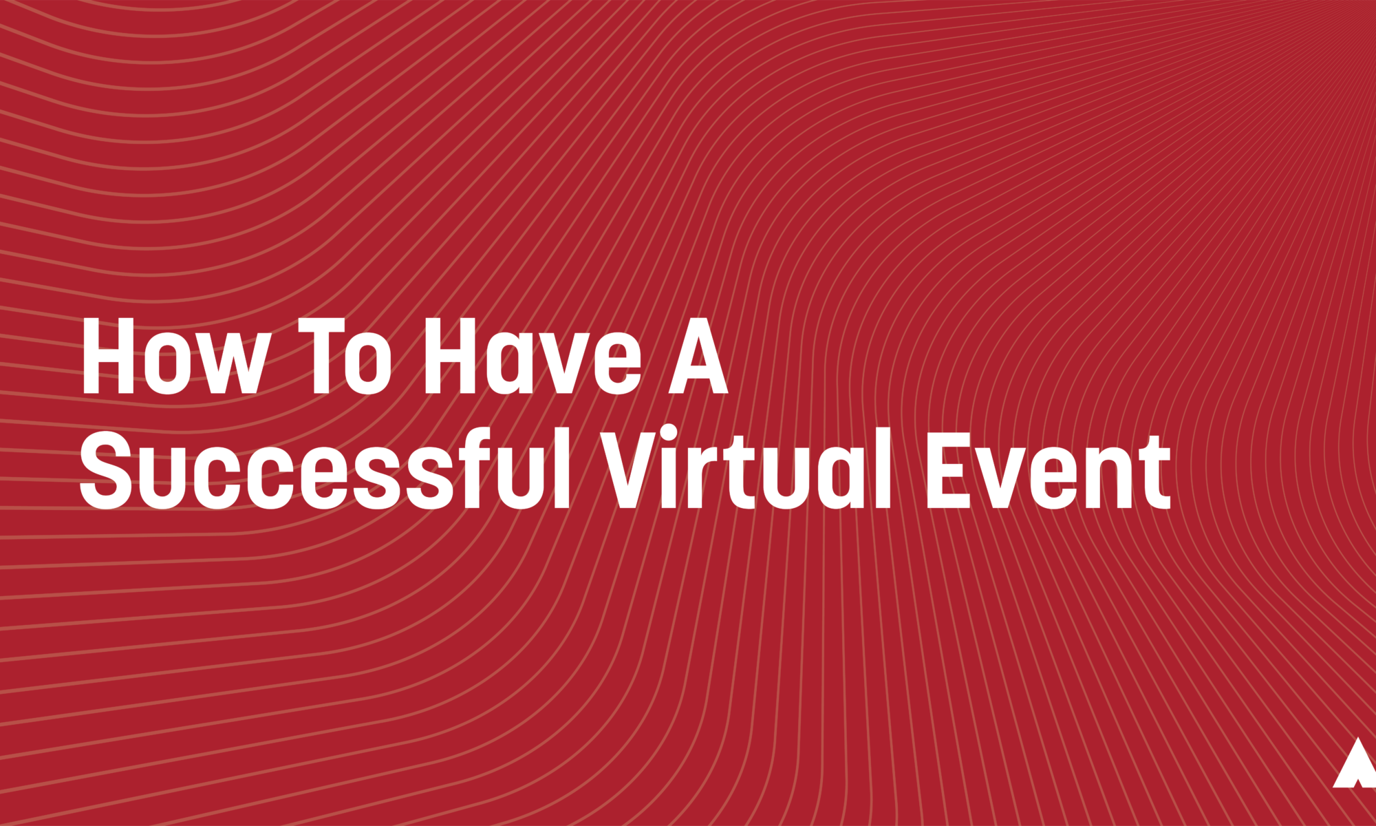 How To Have A Successful Virtual Event